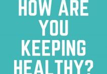 How are you keeping healthy_
